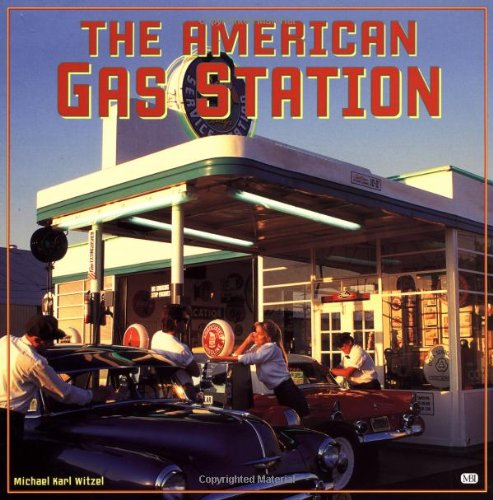 9780760306499: American Gas Station: History and Folklore of Gas Stations in America