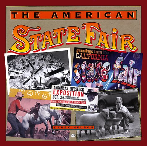 9780760306567: The American State Fair (more than 200 photographs and illustrtions from the first half of the 20th century)