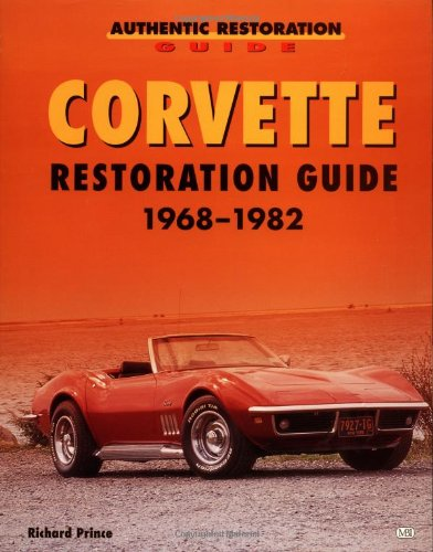 9780760306574: Corvette Restoration Guide 1968-1982 (Authentic Restoration Guide)