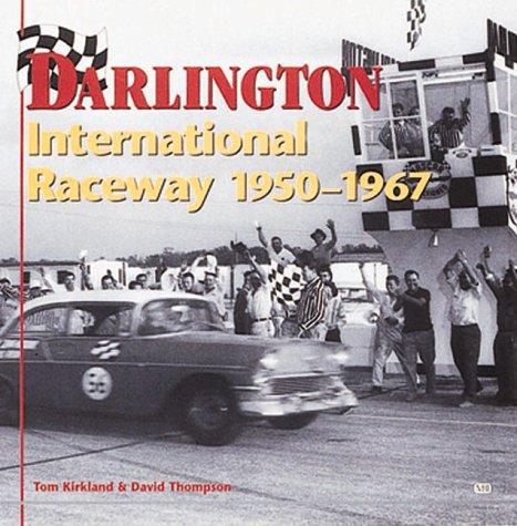 Darlington International Raceway, 1950-1967: Kirkland, Tom; Thompson,