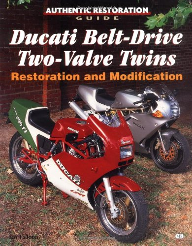 9780760306970: Ducati Belt-drive Two-valve Twins Restoration and Modification (Authentic Restoration Guide)