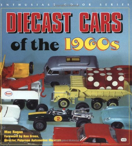9780760307199: Diecast Cars of the 1960s (Enthusiast Color Series)