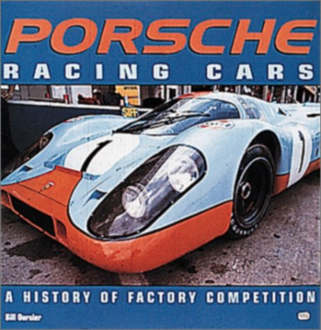 9780760307274: Porsche Racing Cars: A History of Factory Competition