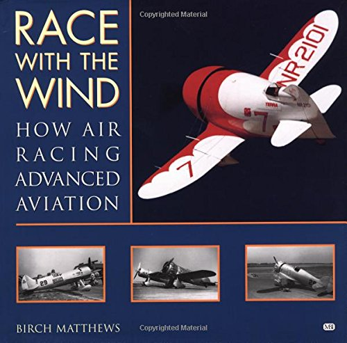 9780760307298: Race with the Wind: How Air Racing Advanced Aviation