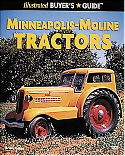 Illustrated Buyers Guide Minneapolis-Moline Tractors: Rukes, Brian