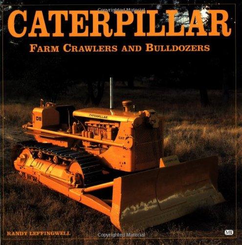 9780760307441: Caterpillar: Farm Crawlers and Bulldozers (Farm Tractor Color History)