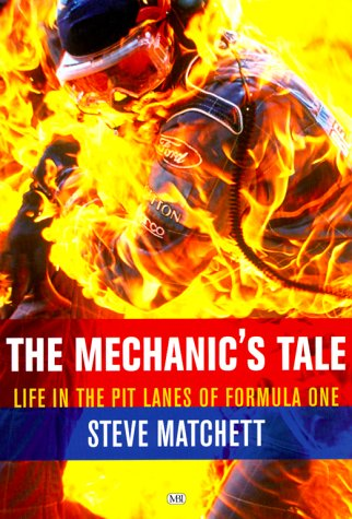 9780760307540: The Mechanic's Tale: Life in the Pit Lanes of Formula One