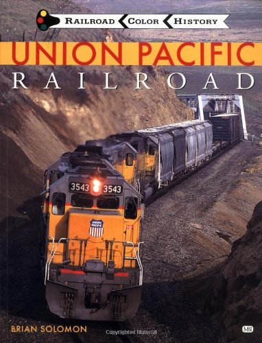 Union Pacific Railroad (Railroad Color History) (0760307563) by Brian Solomon