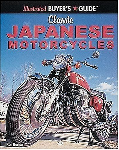 Illustrated Buyer's Guide: Classic Japanese Motorcycles: Burton, Ron