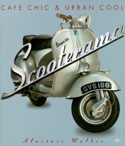 9780760307892: Scooterama: Cafe Chic and Urban Cool