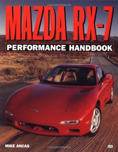 Mazda RX-7 Performance Handbook (Motorbooks Workshop): Mike Ancas
