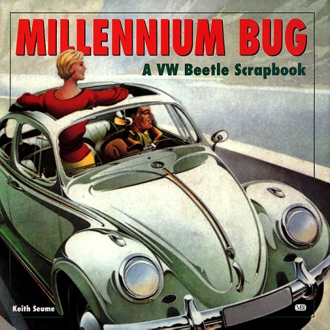 9780760308189: Millennium Bug: A Pictorial Scrapbook of the VW Beetle