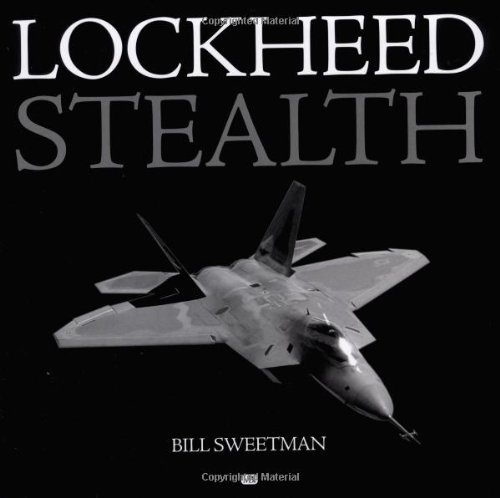 9780760308523: Lockheed Stealth: The Evolution of an American Arsenal