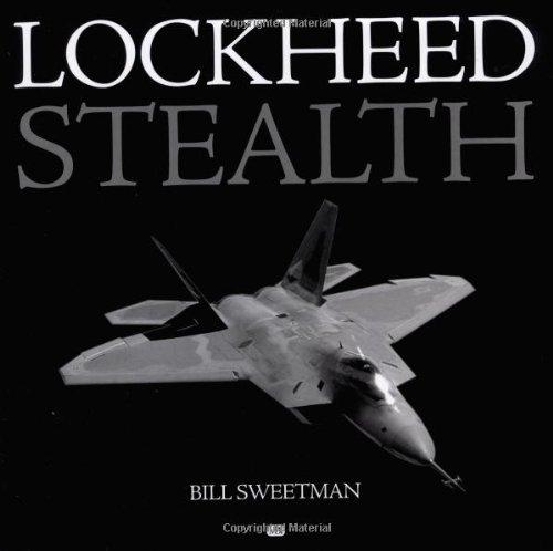 Lockheed Stealth: The Evolution of an American Arsenal: Sweetman, Bill