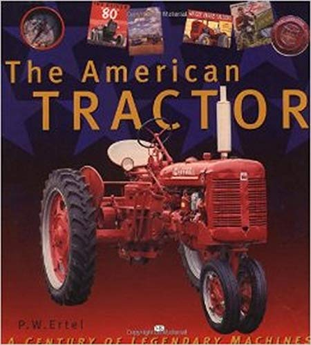 The American Tractor: A Century of Legendary Machines