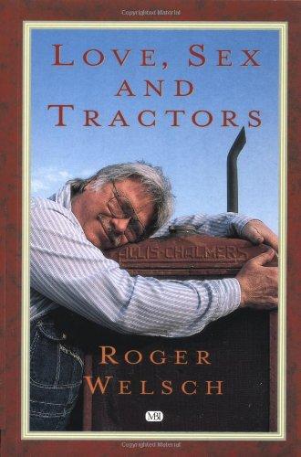 Love, Sex and Tractors: Welsch, Roger