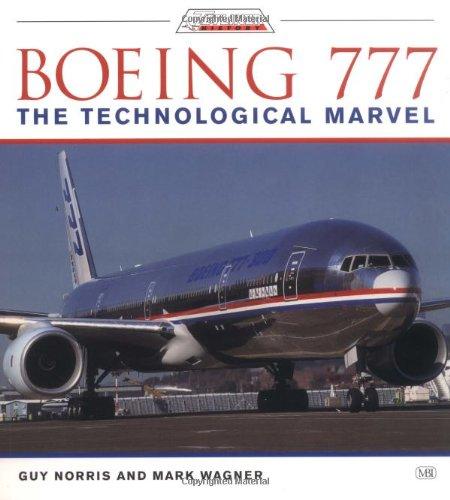 9780760308905: Boeing 777: The Technological Marvel (Jetliner history)