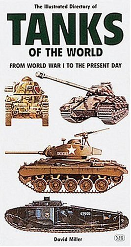 9780760308929: Illustrated Directory of Tanks of the World: From World War I to the Present Day