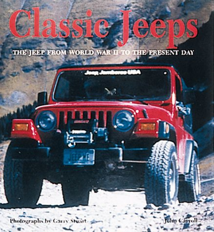 9780760308943: Classic Jeeps: The Jeep from World War II to the Present Day