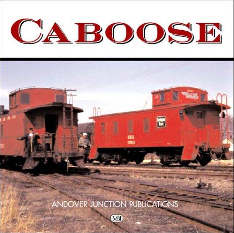 Caboose by Solomon, Brian; Gruber, John: Brian Solomon; John Gruber