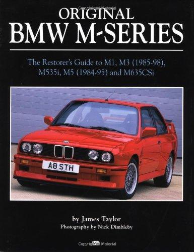 Original BMW M-Series: The Restorer's Guide: Taylor, James