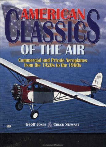 9780760309018: American Classics of the Air: Commercial and Private Aeroplanes from the 1920s to the 1960s