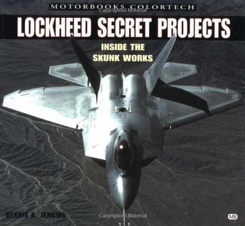 9780760309148: Lockheed Secret Projects: Inside the Skunk Works