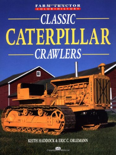 9780760309179: Classic Caterpillar Crawlers (Farm tractor color history)