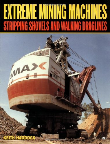 9780760309186: Extreme Mining Machines: Stripping Shovels and Walking Draglines