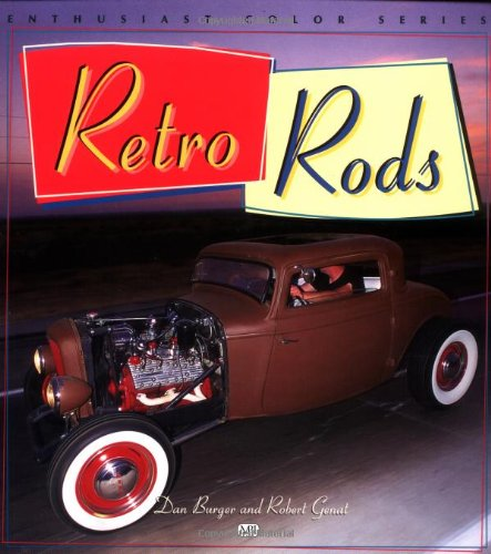 Retro Rods 9780760309193 Over the last few years,  old school  techniques and aesthetics have emerged as the predominant trends among hot rod enthusiasts. Some o