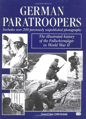 9780760309322: German Paratroopers: The Illustrated History of the Fallschirmjager in World War II