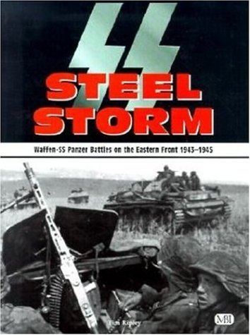 9780760309377: SS Steel Storm: Waffen-SS Panzer Battles on the Eastern Front, 1943-1945