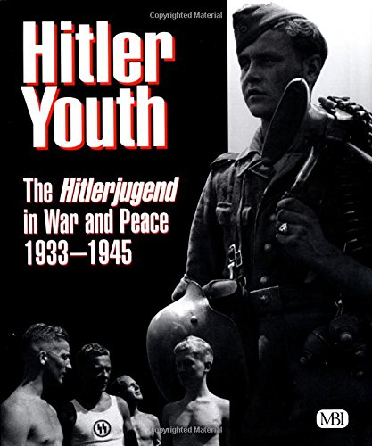 Hitler Youth: The Hitlerjugend in War and: Brenda Ralph Lewis