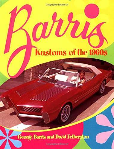 Barris Kustoms of the 1960s (0760309558) by George Barris