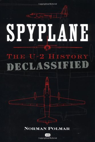 9780760309575: Spyplane: The U-2 History: The U-2 History Declassified