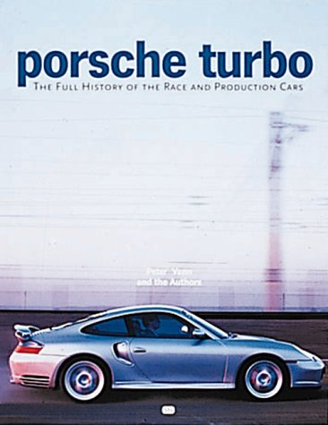 9780760309650: Porsche Turbo: The Full History of the Race and Production Cars