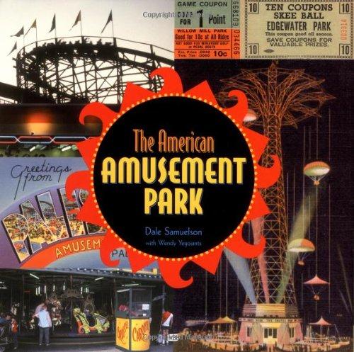American Amusement Park: Dale Samuelson; Wendy Yegoiants