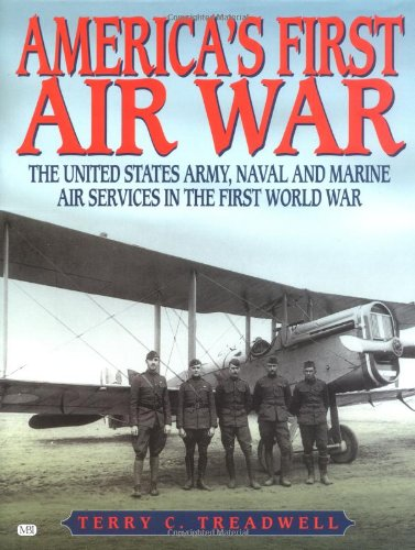 9780760309865: America's First Air War: The United States Army, Naval and Marine Air Services In the First World War
