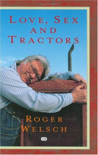 9780760309988: Love, Sex And Tractors