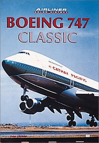 Boeing 747 Classic (Airliner Color History): Gilchrist, Peter