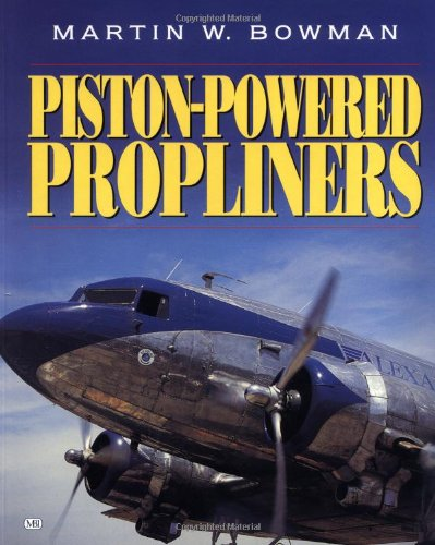 Piston-Powered Propliners: Bowman