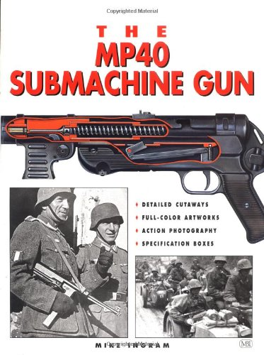 9780760310144: The Mp40 Submachine Gun