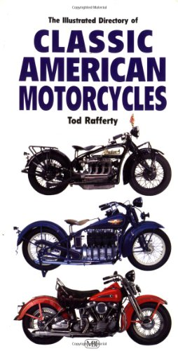 Illustrated Directory of Classic American Motorcycles: Rafferty, Tod