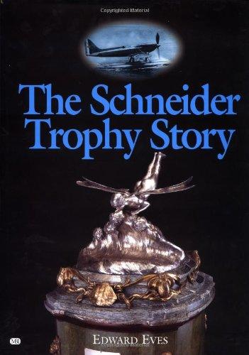 The Schneider Trophy Story: Eves, Edward