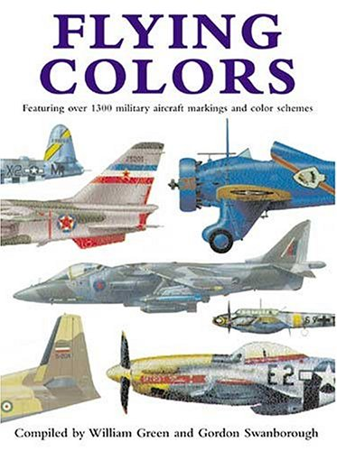 9780760311295: Flying Colors: Featuring Over 1300 Military Aircraft Markings and Color Schemes