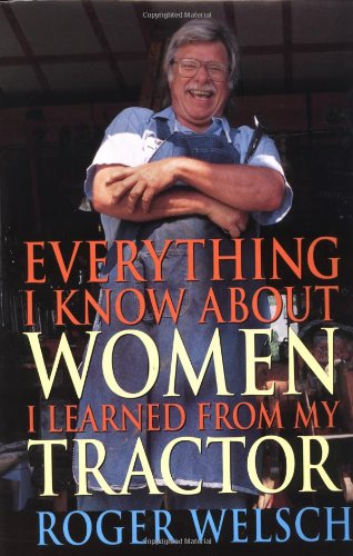 9780760311493: Everything I Know About Women I Learned from My Tractor