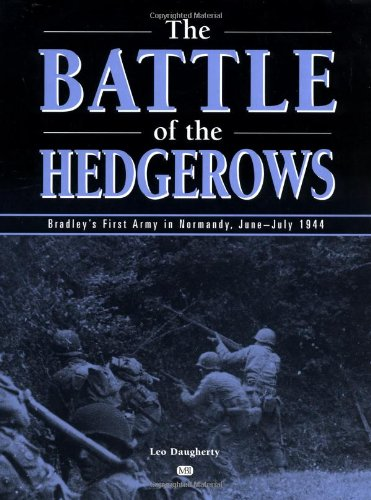 9780760311660: Battle of the Hedgerows: Bradley's First Army in Normandy, June-July 1944