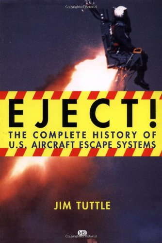 9780760311851: Eject!: The Complete History of U.S. Aircraft Escape Systems