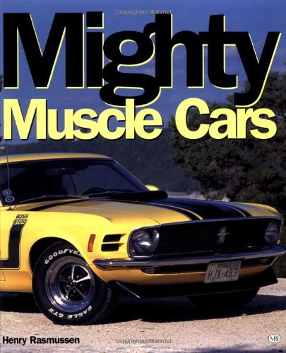 9780760312063: Mighty Muscle Cars