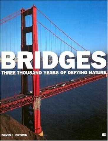 9780760312346: Bridges: Three Thousand Years of Defying Nature